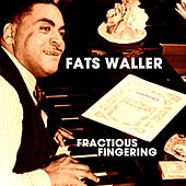 Fractious Fingering by Fats Waller