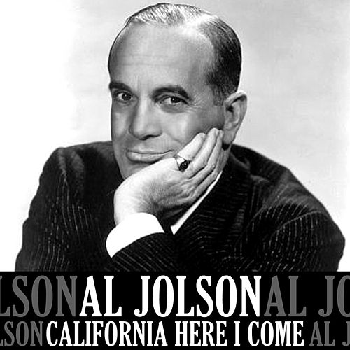 Play & Download California Here I Come by Al Jolson | Napster