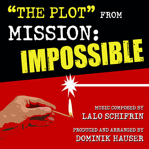 Play & Download Mission: Impossible: The Plot (Lalo Schifrin) by Dominik Hauser | Napster