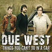 Play & Download Things You Can't Do In A Car by Due West | Napster