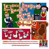Play & Download If You're Happy and You Know It  Sing Along - Volume 2 by Juice Music | Napster