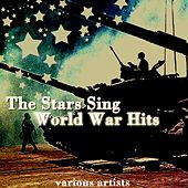Play & Download The Stars Sing World War Hits by Various Artists | Napster