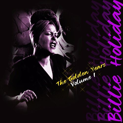 The Golden Years Volume 1 by Billie Holiday