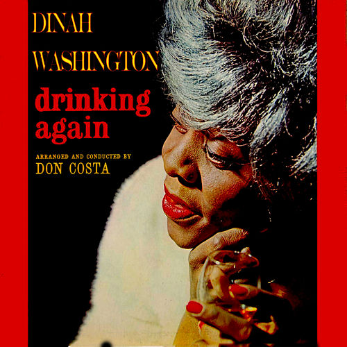 Drinking Again by Dinah Washington