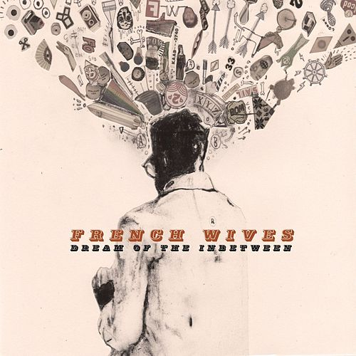Dream of the Inbetween by French Wives