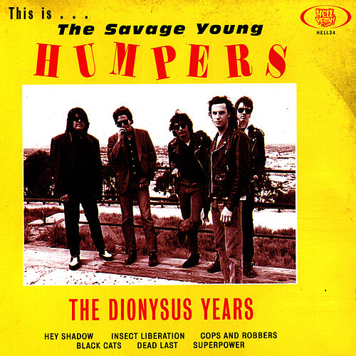 Play & Download This is the Savage Young Humpers - The Dionysus Years by The Humpers | Napster