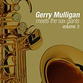 Play & Download Meets The Sax Giants Volume 3 by Gerry Mulligan | Napster