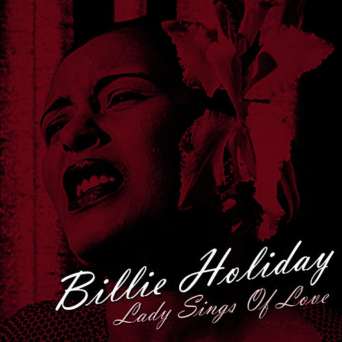 Play & Download Lady Sings Of Love by Billie Holiday | Napster