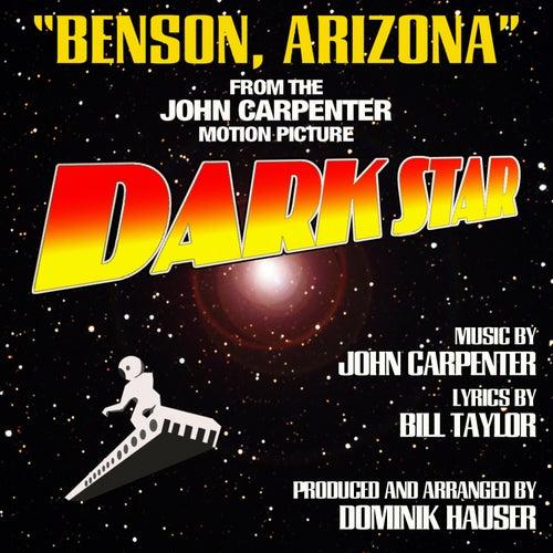 Play & Download Benson, Arizona - From the John Carpenter Motion Picture, Dark Star by Dominik Hauser   Napster