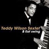Play & Download B Flat Swing by Teddy Wilson | Napster