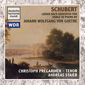 Schubert: Songs To Poems By Goethe by Christoph Prégardien