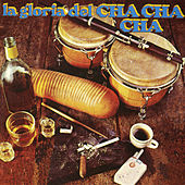 La Gloria Del Cha Cha Cha by Various Artists