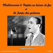 Play & Download Mediterranee / Naples au baiser de feu / Le Temps des guitares by Various Artists | Napster