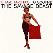 Cha-Cha-Cha's to Soothe the Savage Beast (Fania Original Remastered) by Joe Cuba