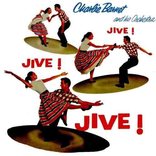 Play & Download Jive! Jive! Jive! by Charlie Barnet & His Orchestra   Napster