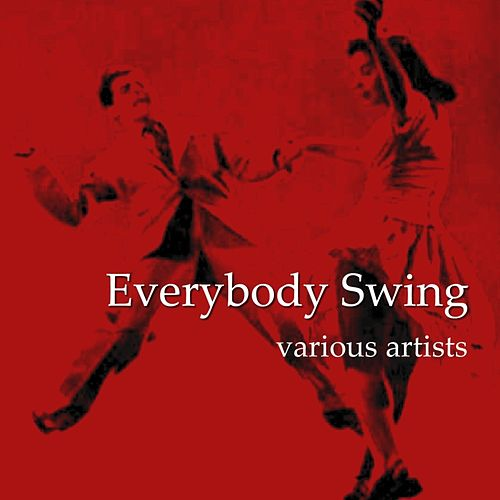 Play & Download Everybody Swing by Various Artists | Napster