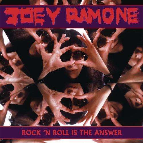 Rock 'N Roll Is the Answer by Joey Ramone