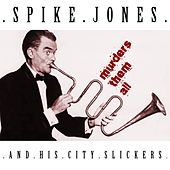 Murders Them All by Spike Jones And His City Slickers