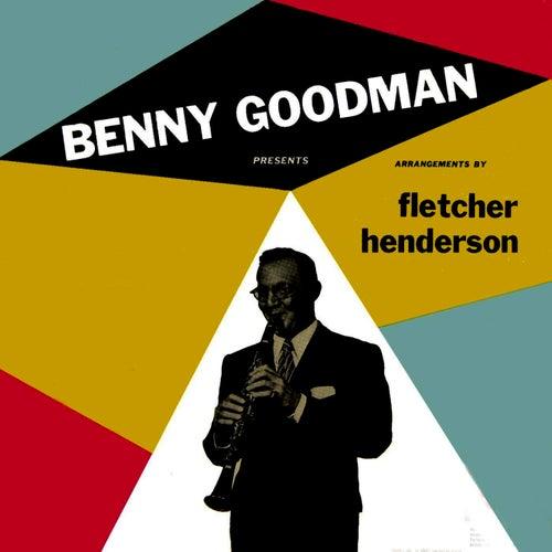 Play & Download Benny Goodman Presents Fletcher Henderson Arrangements by Benny Goodman | Napster