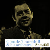 Play & Download Snowfall by Claude Thornhill | Napster