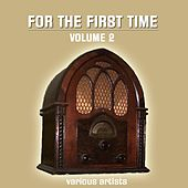 Play & Download For The First Time Volume 2 by Various Artists | Napster