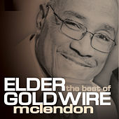 Play & Download The Best Of Elder Goldwire McLendon by Elder Goldwire McClendon | Napster