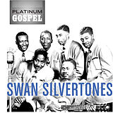 Play & Download Platinum Gospel: The Swan Silvertones by The Swan Silvertones | Napster
