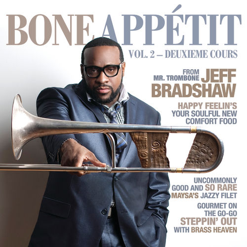 Play & Download Bone Appétit Vol. 2 by Jeff Bradshaw | Napster