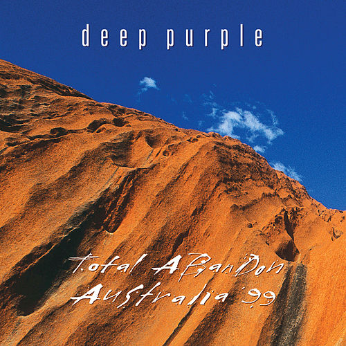 Play & Download Total Abandon - Australia '99 by Deep Purple | Napster