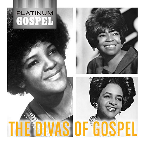 Play & Download Platinum Gospel: The Divas Of Gospel by Various Artists | Napster