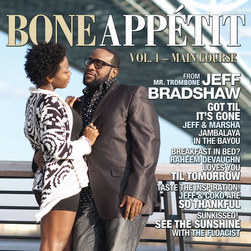 Play & Download Bone Appétit Vol. 1 by Jeff Bradshaw | Napster