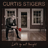 Let's Go Out Tonight by Curtis Stigers