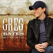 Play & Download Did It For The Girl by Greg Bates | Napster