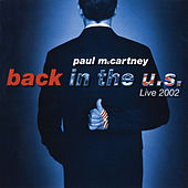 Play & Download Back In The U.S.: Live 2002 by Paul McCartney | Napster