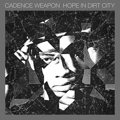 Hope In Dirt City by Cadence Weapon