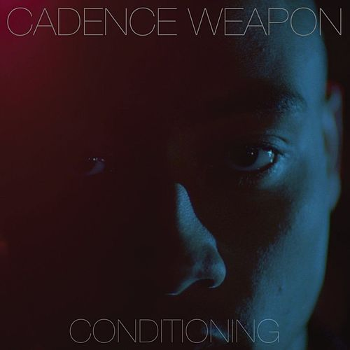 Conditioning - Single by Cadence Weapon