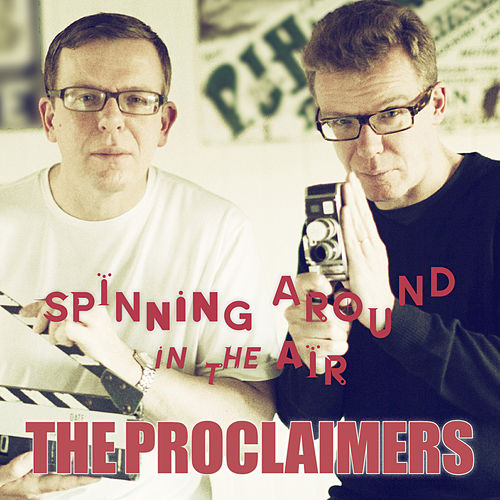 Play & Download Spinning Around In The Air by The Proclaimers | Napster