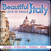 Play & Download Love in Venice. Beautiful Italy by Various Artists | Napster