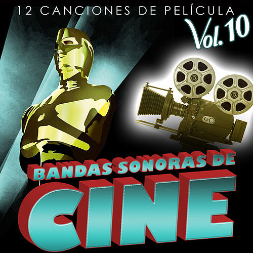 Play & Download Bandas Sonoras de Cine Vol. 10. 12 Canciones de Película by Various Artists | Napster