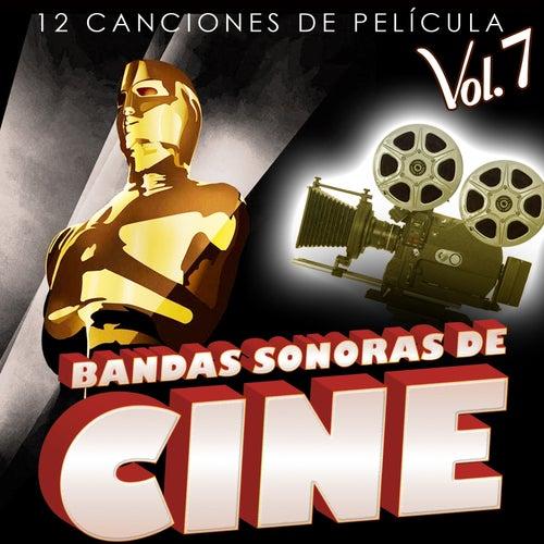 Bandas Sonoras de Cine Vol. 7. 12 Canciones de Película by Various Artists