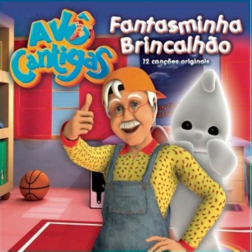 Play & Download Fantasminha Brincalhão - O Novo Livros Das Cancoes by Avô Cantigas | Napster