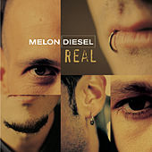 Play & Download Real by Melon Diesel | Napster