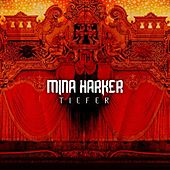 Play & Download Tiefer by Mina Harker | Napster