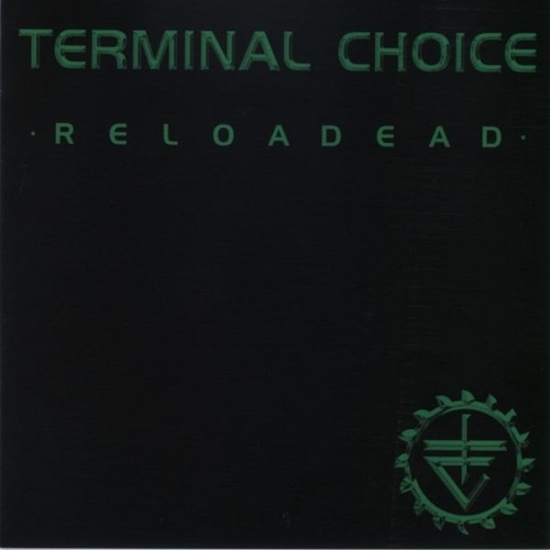 Reloadead by Terminal Choice