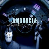 Play & Download Melodies for the Devil by Amduscia | Napster