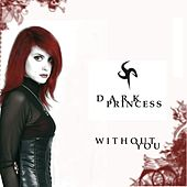 Play & Download Without You by Dark Princess | Napster