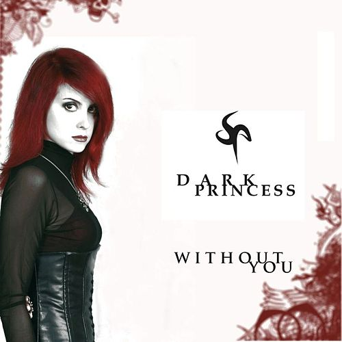 Without You von Dark Princess