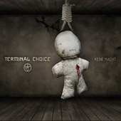 Play & Download Keine Macht by Terminal Choice | Napster