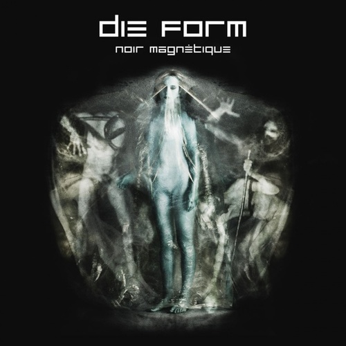 Play & Download Noir Magnetique by Die Form | Napster