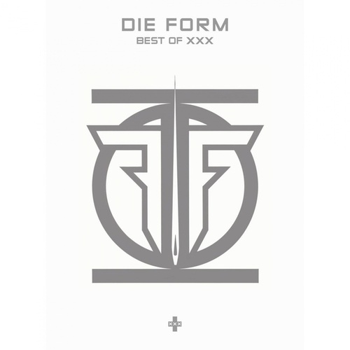 Play & Download Best Of XXX - Relics by Die Form | Napster